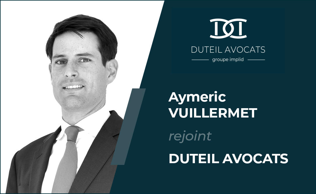 Aymeric VUILLERMET rejoint DUTEIL AVOCATS
